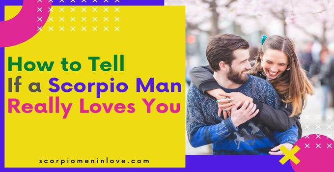 Man in love scorpio Scorpio Man